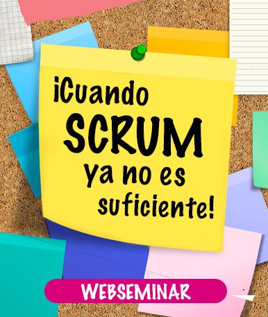 Web Seminar: Cuando Scrum no es suficiente